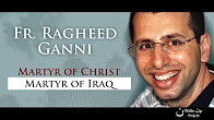 Father Ragheed Ganni, martyr and friend remembered